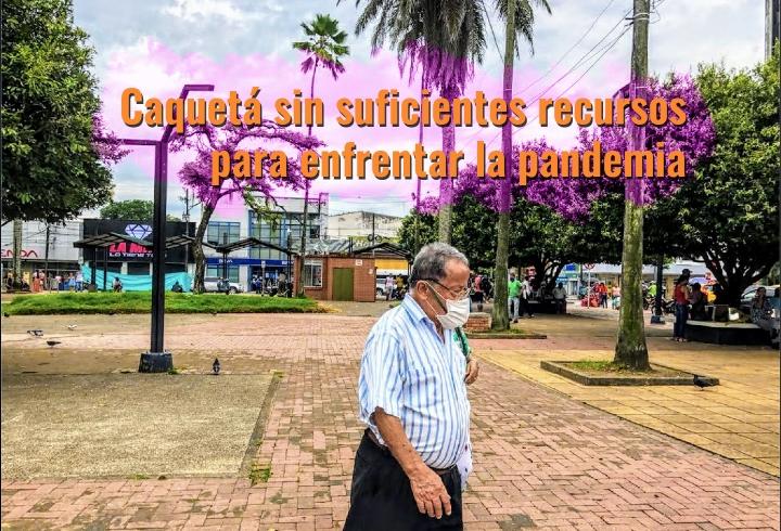 Caquetá: un departamento sin suficientes recursos para enfrentar la pandemia