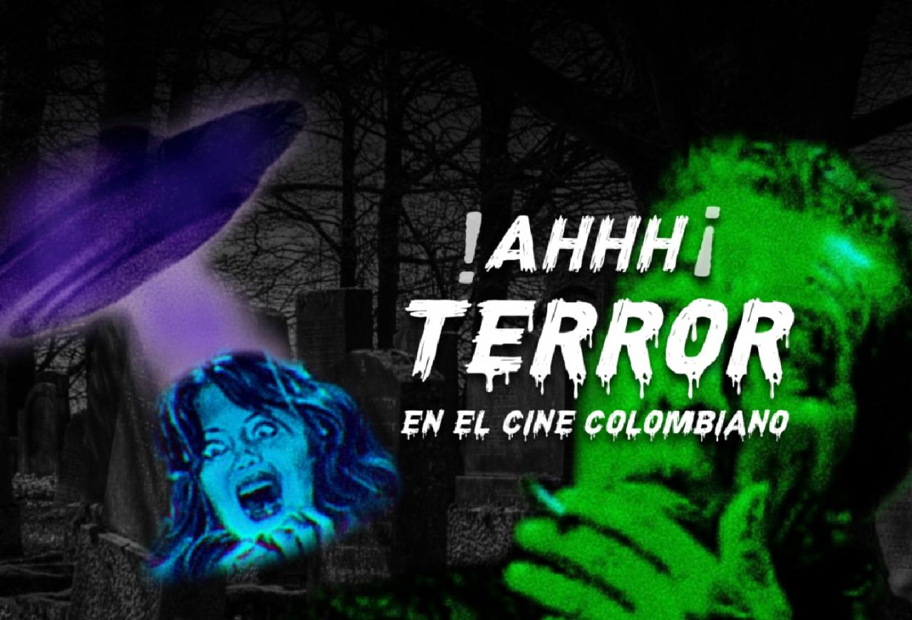 ¡Ahhhh! Terror en el cine colombiano