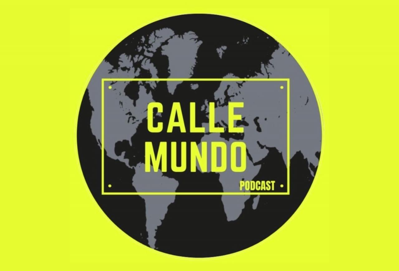 Calle Mundo Podcast, un viaje por la información global