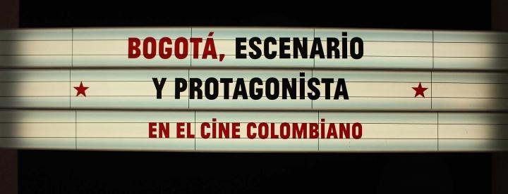 Bogotá, escenario y protagonista en el cine colombiano